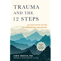 Trauma and the 12 Steps: An Inclusive Guide to Enhancing Recovery