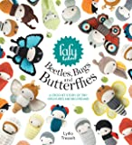 lalylala's Beetles, Bugs and Butterflies: A Crochet Story of Tiny Creatures and Big Dreams