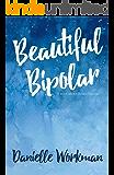 Beautiful Bipolar: A Book About Bipolar Disorder