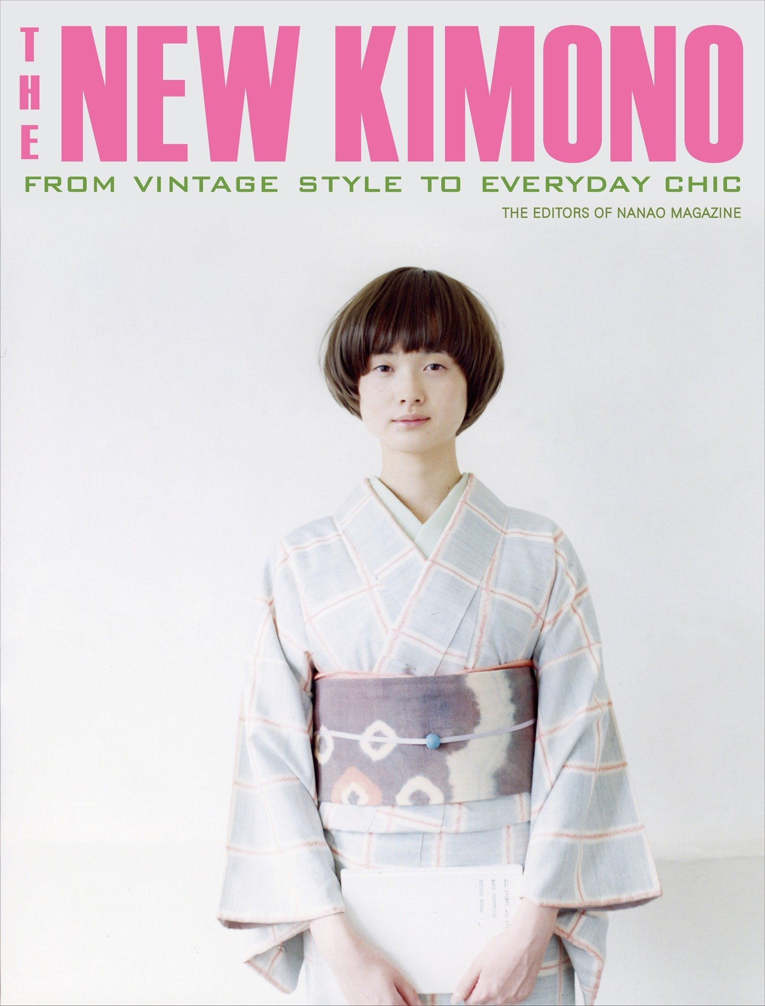 The New Kimono: From Vintage Style to Everyday Chic by Kodansha