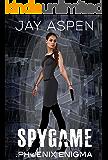 Spygame (The Phoenix Enigma Book 5)