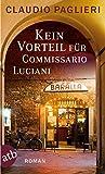 Kein Vorteil für Commissario Luciani: Roman (Commissario Luciani ermittelt, Band 6)