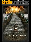 La senda del arquero: (Libro I)