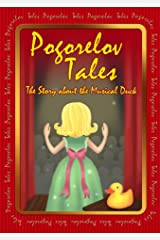 The Tale about the Magic Musical Duck: Pogorelov Tales Kindle Edition