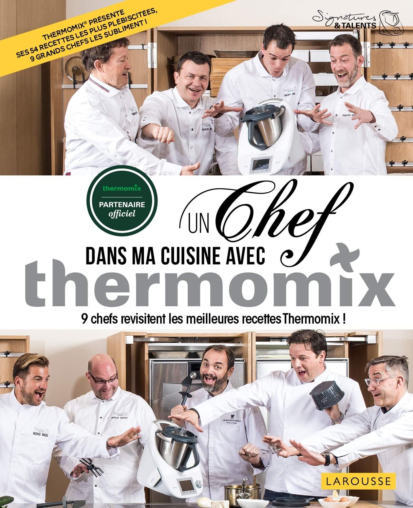 Un Chef Dans Ma Cuisine Avec Thermomix 9 Chefs Revisitent Les