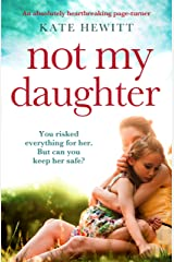 Not My Daughter: An absolutely heartbreaking pageturner Kindle Edition