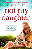 Not My Daughter: An absolutely heartbreaking pageturner