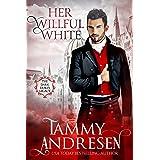 Her Willful White: Regency Romance (Dark Duke's Legacy Book 2)