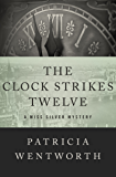 The Clock Strikes Twelve (The Miss Silver Mysteries Book 7)
