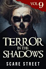 Terror in the Shadows Vol. 9: Horror Short Stories Collection with Scary Ghosts, Paranormal & Supernatural Monsters Kindle Edition