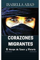 Corazones migrantes 1: El tiempo de Usem y Victoria (Spanish Edition) Kindle Edition