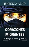 Corazones migrantes 1: El tiempo de Usem y Victoria (Spanish Edition)
