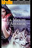 La Meute d'Amarok: Protégée Par Son Alpha (French Edition)