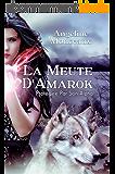 La Meute d'Amarok: Protégée Par Son Alpha