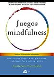 Juegos mindfulness: Mindfulness y meditación para niños, adolescentes y toda la familia (Psicoemoción) (Spanish Edition)