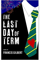 The Last Day of Term Kindle Edition