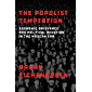 The Populist Temptation: Economic Grievance and Political Reaction in the Modern Era (English Edition)