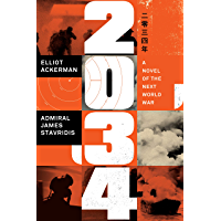2034: A Novel of the Next World War (English Edition)
