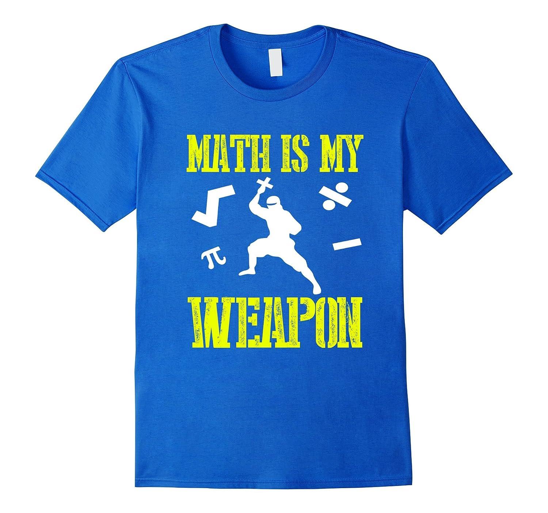 FUNNY MATH IS MY WEAPON T-SHIRT Maths Ninja Geek School-CL