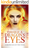 Through A Dragon's Eyes: A Reverse Harem Fantasy (Chronicles of the Four Book 1)
