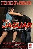 The Jaguar: The Birth of a Predator