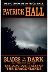Blades in the Dark: Tah Ansenta Mas'plu (The Long Lost Tales of the Dragonlands Book 1) Kindle Edition