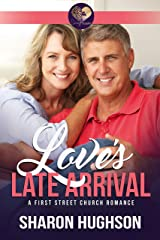Love's Late Arrival: Sweet Grove Romance, Book 1 (First Street Church 8) Kindle Edition