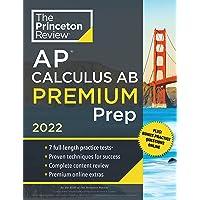 Princeton Review AP Calculus AB Premium Prep, 2022: 7 Practice Tests + Complete Content Review + Strategies & Techniques