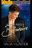 How To Rock A Billionaire: A Rich List Romance