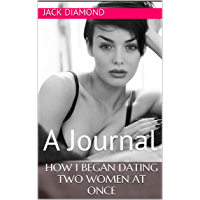 How I Began Dating Two Women At Once: A Journal (English Edition)