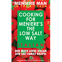 Meniere Man In The Kitchen. Cooking For Meniere's The Low Salt Way. Italian.: Our Much Loved Italian Low Salt Family…