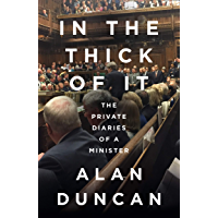 In the Thick of It: 'One of the most explosive political diaries ever to be published' DAILY MAIL: The Private Diaries…