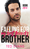 Falling For My Best Friend's Brother (Friends To Lovers Book 1)