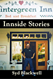 Innside Stories: Anecdotes from Wintergreen Inn 1995-2004