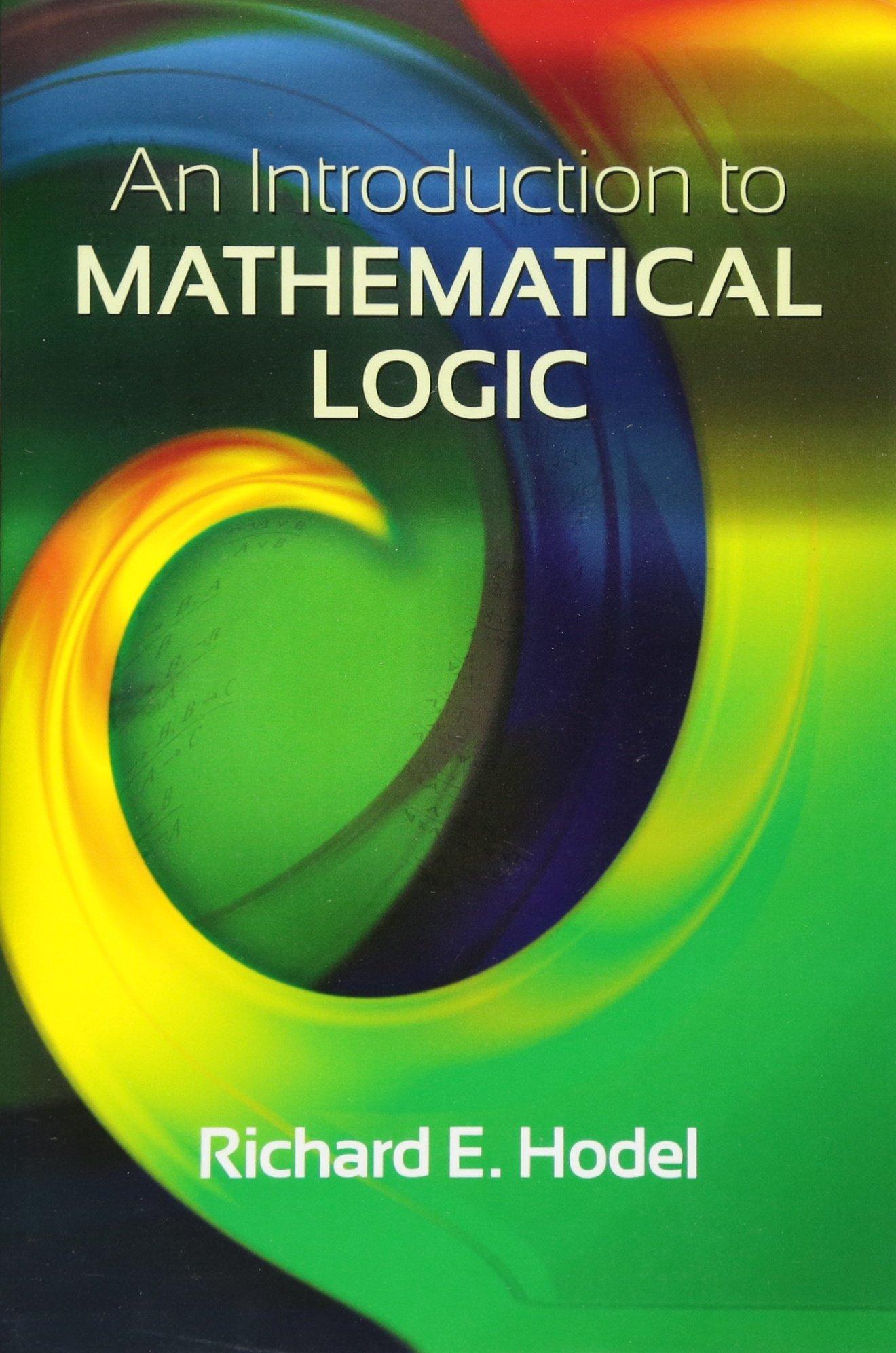 An Introduction to Mathematical Logic (Dover Books on Mathematics) pdf
