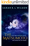 The Matsumoto (The Matsumoto Trilogy Book 3)