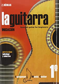 Guitarra, La 1 - Iniciacion - Para La Clase Individual Y Colectiva