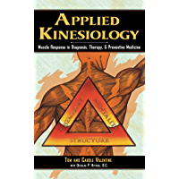 Applied Kinesiology: Muscle Response in Diagnosis, Therapy, and Preventive Medicine (Thorson's Inside Health Series)