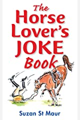 Horse Lover's Joke Book: Over 400 Gems of Horse-related Humour Kindle Edition