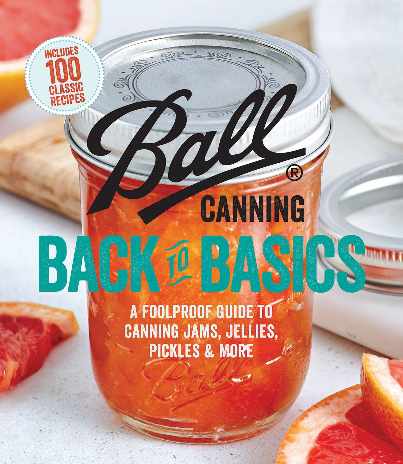 Download Ball Canning Back to Basics: A Foolproof Guide to Canning Jams, Jellies, Pickles, and More pdf epub