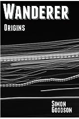 Wanderer - Origins (Wanderer's Odyssey Book 4) Kindle Edition