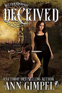 Deceived: Dystopian Urban Fantasy (Bitter Harvest Book 1)