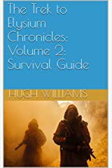 The Trek to Elysium Chronicles: Volume 2: Survival Guide Kindle Edition