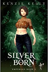 Silver Born (Empyrean Book 3) Kindle Edition