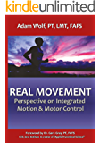 Real Movement: Perspective on Integrated Motion & Motor Control (English Edition)