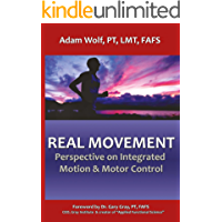 Real Movement: Perspective on Integrated Motion & Motor Control