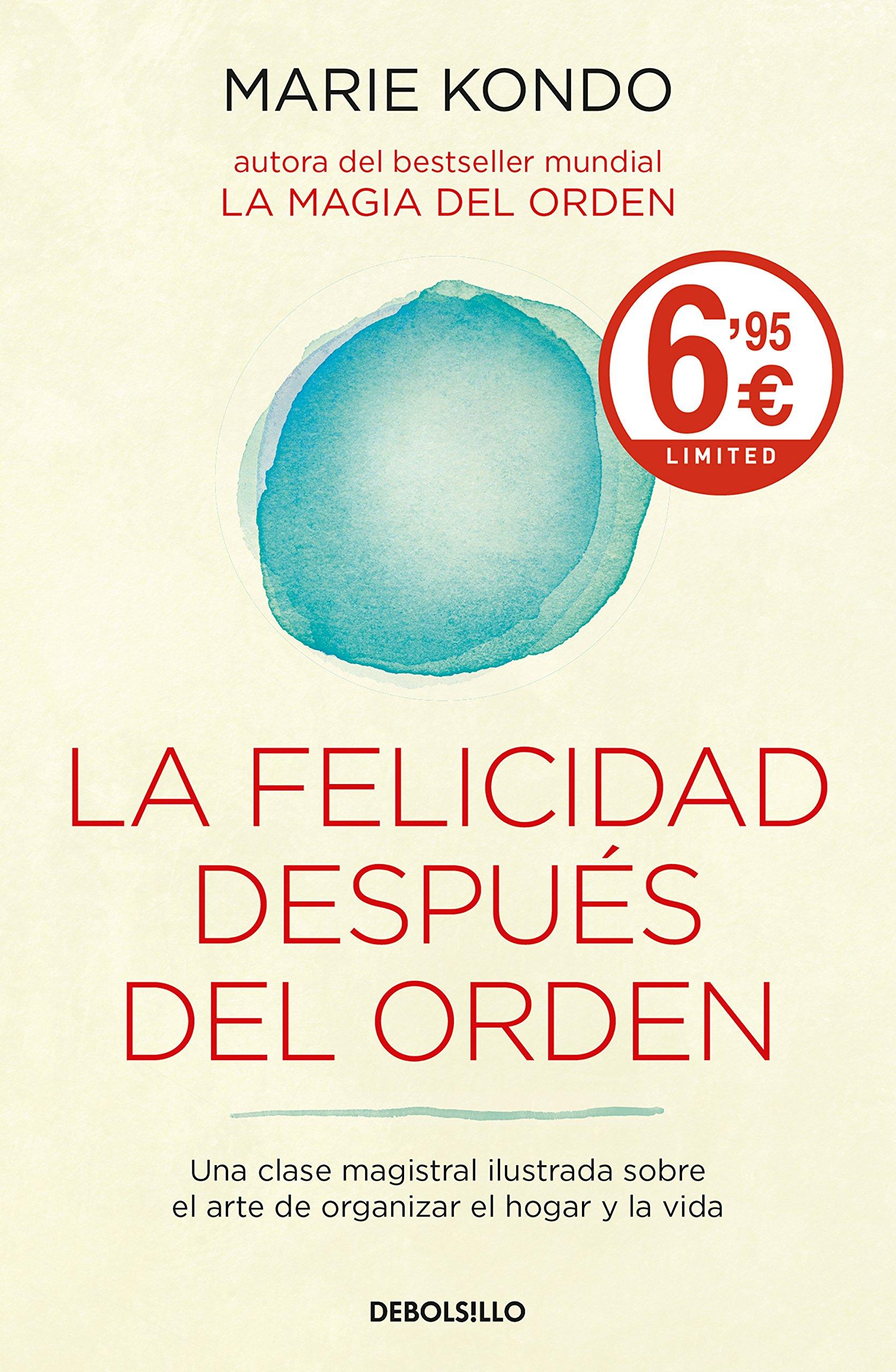 La felicidad después del orden La magia del orden 2 : Una clase magistral  ilustrada sobre el arte de organizar el hogar y la vida: Amazon.es: Marie  Kondo, ...