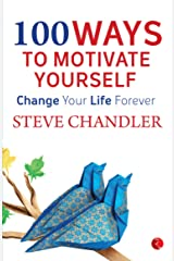 100 Ways to Motivate Yourself Kindle Edition