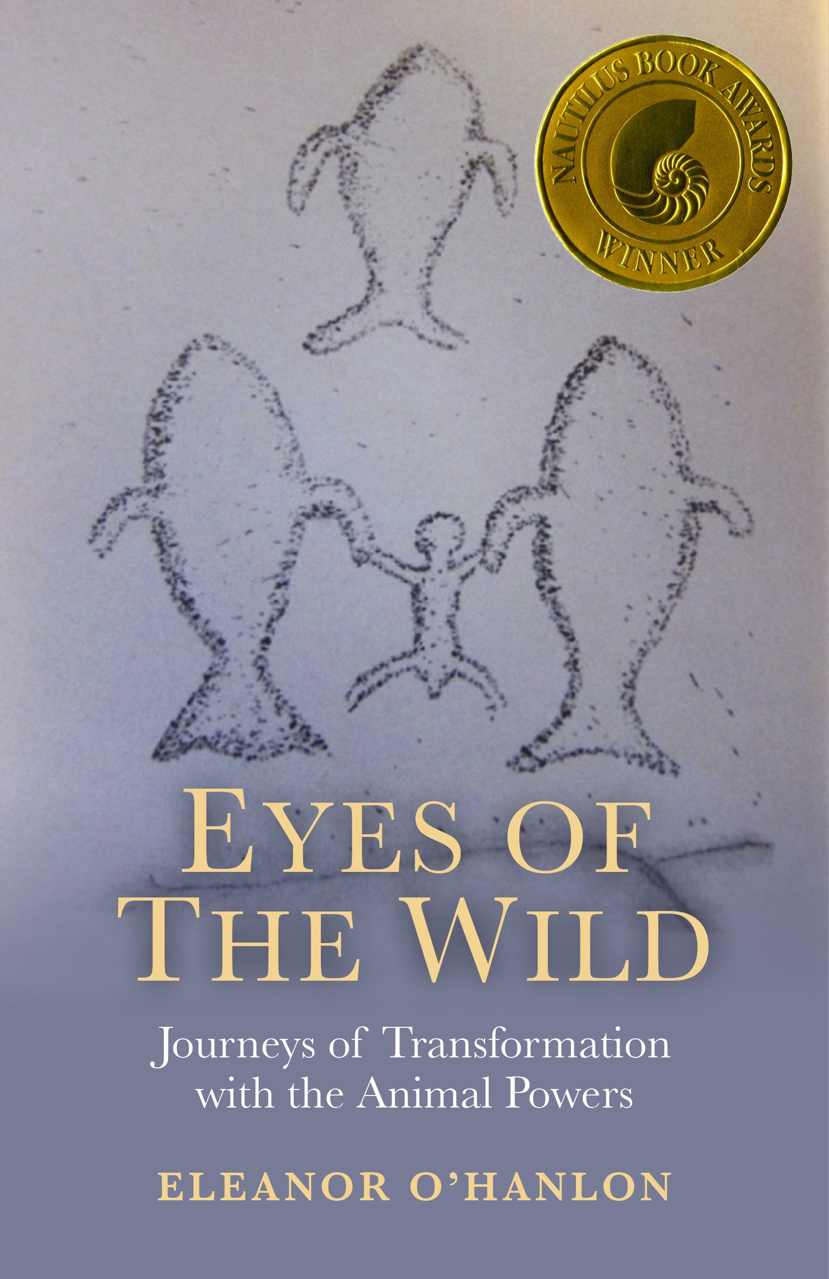 Eyes of the Wild: Journeys of Transformation with the Animal Powers PDF