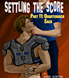 Settling the Score -- Part 11: Quarterback Sack